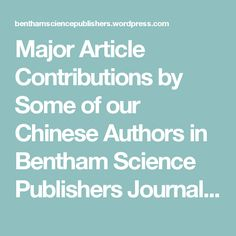 Major Article Contributions by Some of our Chinese Authors in Bentham Science Publishers Journal; Current Bioinformatics    Article Title:  Integrative Approaches for microRNA Target Prediction: Combining Sequence Information and the Paired mRNA and miRNA Expression Profiles  Author(s): Naifang Su, Minping Qian and Minghua Deng   #benthamscience #benthamsciencepublisher www.benthamscience.com www.currentbioinformatics.com