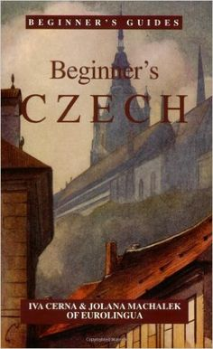 Beginner's Czech (Beginner's (Foreign Language)) (English and Czech Edition): Iva Cerna, Jolann Machalek: 9780781802314: Amazon.com: Books