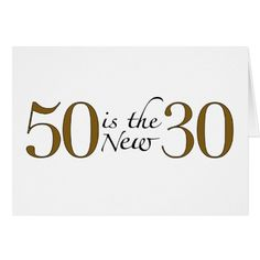50 Is The New 30 Greeting Card