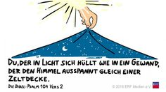 """Du, der sich in #Licht hüllt wie in ein #Gewand, der den #Himmel ausspannt wie eine #Zeltbahn,"" #Psalm 104:2 #glaubensimpulse Psalm 104, Sorting, Bible Quotes, Verses, Cartoons, Animation, Comics, Pictures, Christian Quotes"