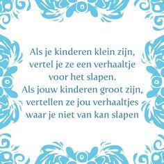 Tegeltjeswijsheid.nl - een uniek presentje - Als je kinderen klein zijn
