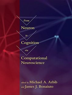 From Neuron to Cognition via Computational Neuroscience (Computational Neuroscience Series) Copy Editing, To Trace, Neurons, Neuroscience, Book Lists, Textbook, Behavior, Reading, Core