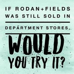 WHAT IF Rodan + Fields products were sold in stores like Ulta, Sephora, or Nordstrom? Would you be more apt to try them? DID YOU KNOW R+F WAS sold in department stores? R+F was the #1 premium skincare brand in Nordstrom in 2007 amongst Lancome, Estee Lauder, and Clinique and we were #1. Today, R+F is the #1 premium skincare brand in anti-aging and acne, and on track to be a BILLION dollar brand. One key element that sets us apart from all department store brands: Our 60-day, money back…