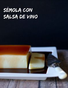 Sémola con salsa de vino Receta chilena de postre
