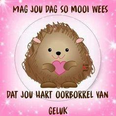 Good Morning World, Good Morning Good Night, Good Morning Wishes, Good Morning Quotes, Lekker Dag, Goeie More, Afrikaans, Qoutes, Happy Birthday