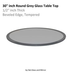 Looking For Grey Glass Table Tops Or Replacement Glass Table Tops? Fab Glass  And Mirror Provide All Sizes Glass Table Tops, Replacement Glass Table Tops