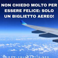 La felicità? Un biglietto aereo per girare il mondo!  #viaggi #viaggiare #citazioni #aforismi