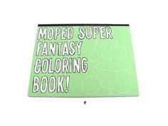 Moped Super Fantasy Coloring Book by Treat Land