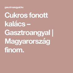 Cukros fonott kalács – Gasztroangyal   Magyarország finom.