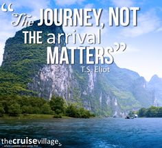 The journey, not the arrival matters. #journey #travel #leisure #holiday #explore #discover #quote
