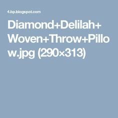 Diamond+Delilah+Woven+Throw+Pillow.jpg (290×313)