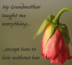 I miss my Grandmother.