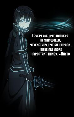 Sword Art Online quote (Kirito) - There are more important things.