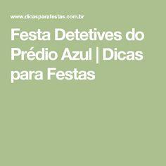 Festa Detetives do Prédio Azul | Dicas para Festas