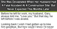 She Was Devastated When Her Husband Had A Fatal Accident At A Construction Site. But Never Expected This Months Later.