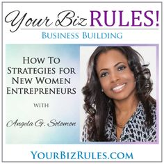 Just getting started in business?  Maybe you've been at a while, but find yourself still struggling.  Angela G. Solomon of Capital You share with us the How to strategies for new women entrepreneurs.