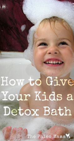 How To Give Your Kids A Detox Bath