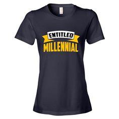 Entitled Millennial (Women's)