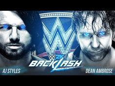 Backlash 2016 - AJ Styles vs Dean Ambrose - WWE Championship (WWE 2K16 H...
