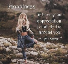 Happy Quotes : QUOTATION – Image : Quotes Of the day – Description Happiness is having an appreciation for all that is around you. Sharing is Power – Don't forget to share this quote ! Hes Mine, Emo, Free Spirit Quotes, Hippie Quotes, Gypsy Soul Quotes, Life Is Beautiful Quotes, Happy Pictures, Hippie Life, Gypsy Life