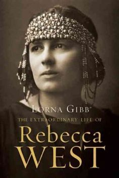 The extraordinary life of Rebecca West - A portrait of the 20th century author best known for such classics as Black Lamb and Grey Falcon includes coverage of her socialist views, passionate advocacy of women's rights and notorious affair with H. G. Wells.