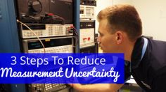 Learn How to Reduce Measurement Uncertainty in 3 Easy Steps