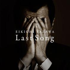 2012 Album Last Song Eikichi Yazawa 矢沢永吉公式サイト YAZAWA'S DOOR My Music, Album, Songs, News, Compact, Rock, Type, Artist, Batu