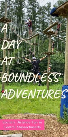 Looking for fun for adults and kids in central Massachusetts? Spend a half a day at Boundless Adventures with their multi level aerial rope course!