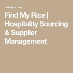 Find My Rice | Hospitality Sourcing & Supplier Management
