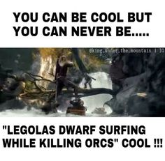 Stair surfing while killing orcs in LotR, now dwarf surfing while killing orcs in the Hobbit...Legolas is very cool...