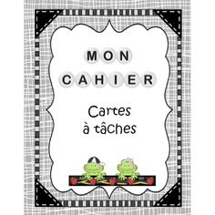 Mon cahier de cartes à tâches Task Cards, Kids Learning, Literacy, Back To School, Classroom, Recherche Google, French, Classroom Management, Time Out