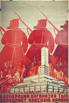 "35 Communist Propaganda Posters Illustrate The Art And Ideology Of Another Time -- 1920: ""The organization of consumer cooperatives strengthens the Red Army."""