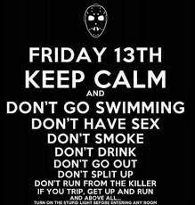 Friday 13th Keep Calm, Sarcasm, Going Out, Lol, Friday, Events, Stay Calm, Satire, Fun