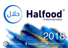 Halfood, 9th Halal Exhibition To Take Place In Russia  On April 25-26 Crocus Expo, Moscow, Russia
