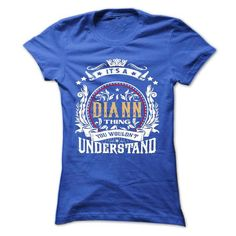 DIANN .Its a DIANN Thing You Wouldnt Understand - T Shi - #hoodies for men #band hoodie. BUY NOW => https://www.sunfrog.com/Names/DIANN-Its-a-DIANN-Thing-You-Wouldnt-Understand--T-Shirt-Hoodie-Hoodies-YearName-Birthday-54317907-Ladies.html?68278