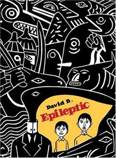 Epileptic by David B.  I wrote all this last month. Thanks for doing all the work, past me! Sucker.  You may recall that among the first books I read while keeping this blog was David B.'s Epileptic 1. Epileptic 1 was the first half of a run of six...