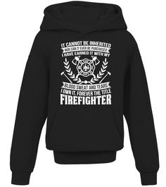 I Own It | Firefighter Shirts (Kid Hoodie - Black) firefighter valentine, firemen gifts, firefighter shadow box #policeofficer #blackandtan #firegifts, back to school, aesthetic wallpaper, y2k fashion Firefighter Shirts, Firefighter Quotes, Odin And Thor, Blood Sweat And Tears, Look Into My Eyes, Hoodies, Sweatshirts, Black Hoodie, Graphic Tees