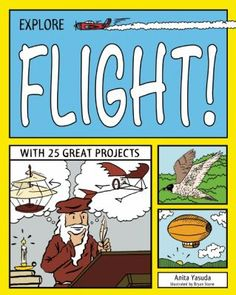 Explore the world of flight through projects that will allow children to investigate what makes flight possible and learn about the history of aviation.