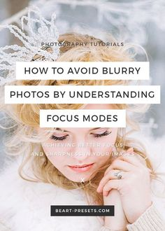 How to Avoid Blurry Photos by Understanding Focus Modes — BeArt Presets for Lightroom Reportage Photography, Dslr Photography Tips, Photography Tips For Beginners, Photography Lessons, Photoshop Photography, Photography Tutorials, Photography Business, Creative Photography, Digital Photography