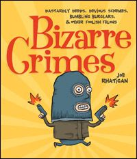 If you're in search of crime and merriment, this book's for you! BIZARRE CRIMES