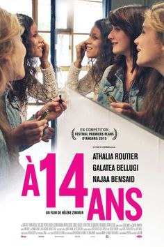 Being 14 (A 14 ans). France. Athalia Routier, Galatea Bellugi, Najaa Bensaid, Kevin Chateau. Directed by Helene Zimmer. 2015