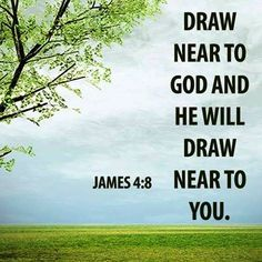 James KJV Draw nigh to God, and he will draw nigh to you. Cleanse your hands, ye sinners; and purify your hearts, ye double minded. Scripture Verses, Bible Verses Quotes, Bible Scriptures, Faith Quotes, Biblical Quotes, God Is, Word Of God, Gods Grace, God Jesus