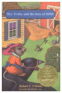 Mrs. Frisby and the rats of Nimh by Robert C O'Brien