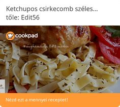 Ketchupos csirkecomb szélesmetélttel Ketchup, Chicken, Food, Essen, Meals, Yemek, Eten, Cubs