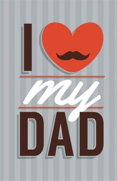 i Love My Dad Father's Day Card