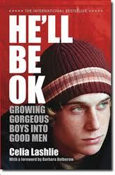 He'll be Ok: Growing Gorgeous Boys into Good Men. By Celia Lashlie. Celia has a powerful message for all Mums with sons. Novel Movies, Films, Jane Austen Novels, Grow In Grace, The Better Man Project, Raising Boys, Great Books, Book Lists, A Good Man