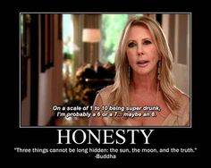 """Honesty-11 """"Real Housewives"""" Motivational Posters To Help Get You Through The Day"""