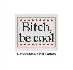 Bitch Be Cool  Counted cross stitch PDF PATTERN by 2DirtyNeedles, $3.00