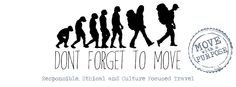 Don't Forget To Move - Responsible and Cultural Travel