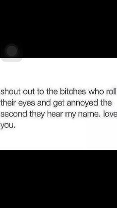 You bitches love to hate me Real Life Quotes, Sassy Quotes, Fact Quotes, Mood Quotes, True Quotes, Qoutes, Petty Quotes, Snapchat Quotes, Bitch Quotes